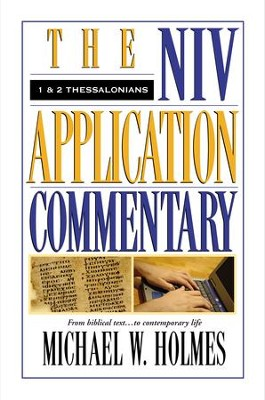 1&2 Thessalonians: NIV Apllication Commentary [NIVAC] -eBook  -     By: Michael W. Holmes