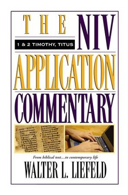 1 & 2 Timothy & Titus: NIV Application Commentary [NIVAC] -eBook  -     By: Walter Liefeld