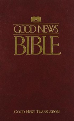 Good News Bible - Cloth, Maroon  -     By: American Bible Society