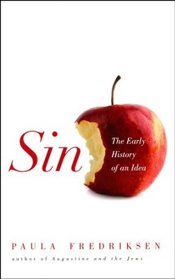 Sin: The Early History of an Idea  -     By: Paula Fredriksen