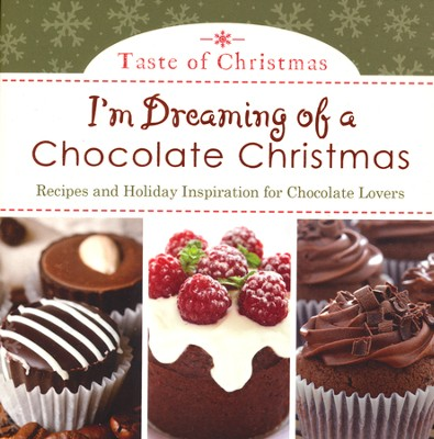 I'm Dreaming of a Chocolate Christmas: Recipes and Holiday Inspiration for Chocolate Lovers  -     By: Rebecca Currington
