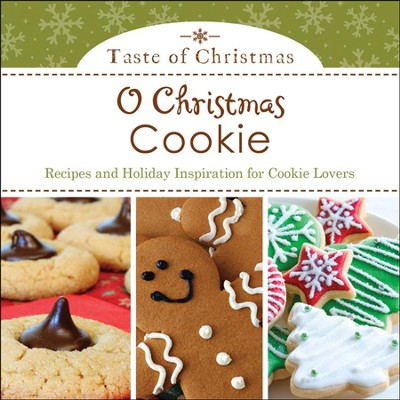 O Christmas Cookie: Recipes and Holiday Inspiration for Cookie Lovers  -     By: Rebecca Currington