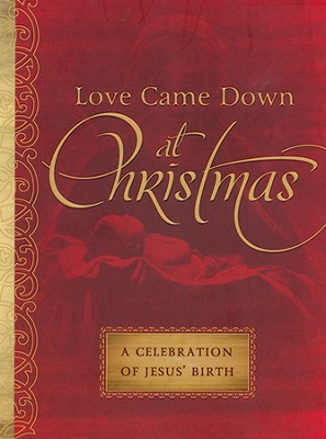 Love Came Down at Christmas: A Celebration of Jesus' Birth  -     By: MariLee Parrish