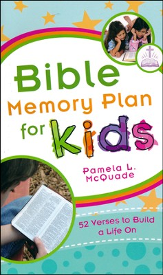 Bible Memory Plan for Kids: 52 Verses to Build a Life On  -     By: Pamela L. McQuade