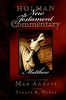 Holman New Testament Commentary - Matthew - eBook  -     Edited By: Max Anders     By: Stuart K. Weber