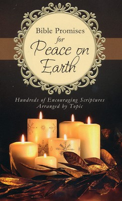 Bible Promises for Peace on Earth: Hundreds of Encouraging Scriptures Arranged by Topic  -     By: Russell Wight