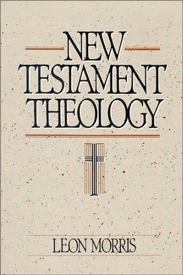 New Testament Theology - eBook  -     By: Leon Morris