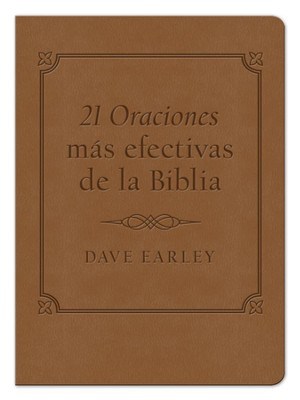 Las 21 Oraciones mas efectivas de la Biblia, The 21 Most Effective Prayers of the Bible  -     By: Dave Earley