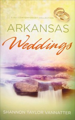Arkansas Weddings  -     By: Shannon Vannatter