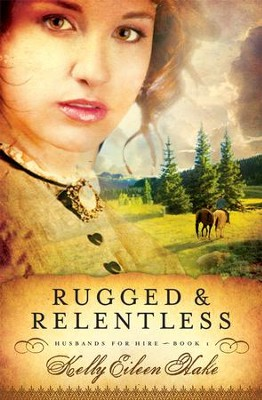 Rugged and Relentless - eBook  -     By: Kelly Hake
