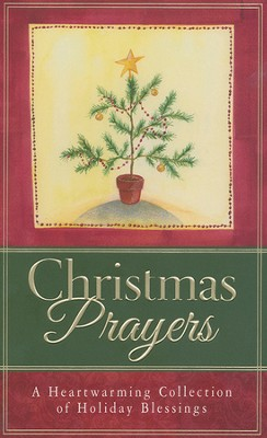 Christmas Prayers: A Heartwarming Collection of Holiday Blessings  -     By: Paul M. Miller