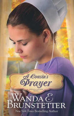 A Cousin's Prayer, Indiana Cousins Series #2 (rpkgd)   -     By: Wanda E. Brunstetter