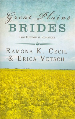 Great Plains Brides, 2 Volumes in 1   -     By: Ramona Cecil, Erica Vetsch