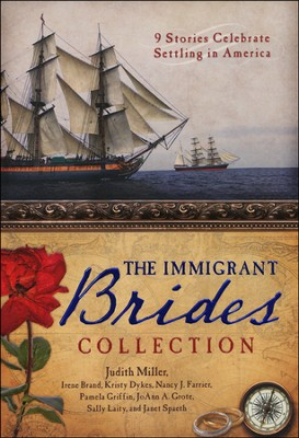 The Immigrant Brides Collection   -     By: Judith Miller, Irene Brand, Kristy Dykes, Nancy J. Farrier