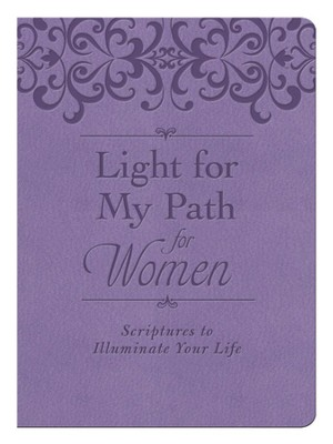 Light for My Path for Women: Scriptures to Illuminate Your Life  -