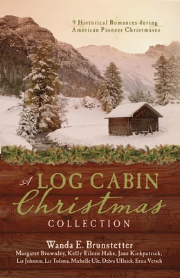 A Log Cabin Christmas: 9 Historical Romances during American Pioneer Christmases  -     By: Margaret Brownley, Wanda Brunstetter, Jane Kirkpatrick