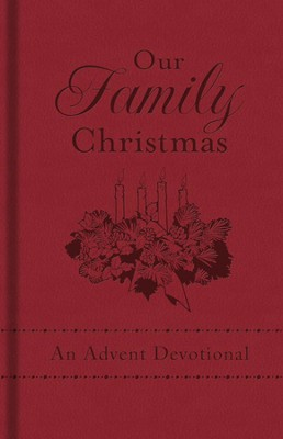 Our Family Christmas: An Advent Devotional  -