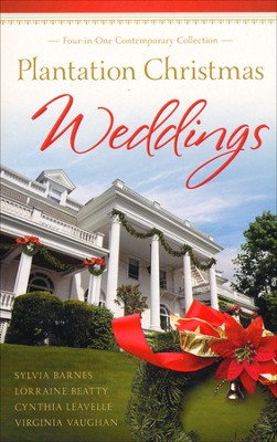 Plantation Christmas Weddings    -     By: Sylvia Barnes, Lorraine Beatty, Cynthia Leavelle, Virginia Vaughn