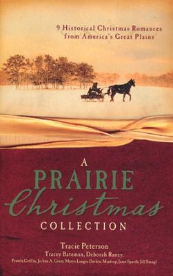 A Prairie Christmas Collection   -     By: Tracie Peterson, Tracey Bateman, Deborah Raney