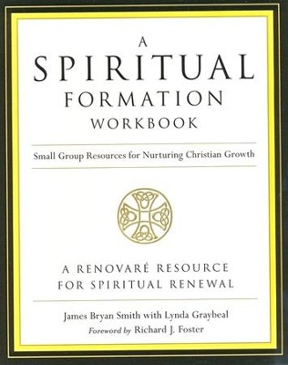 A Spiritual Formation Workbook, Revised Edition   -     By: James Bryan Smith