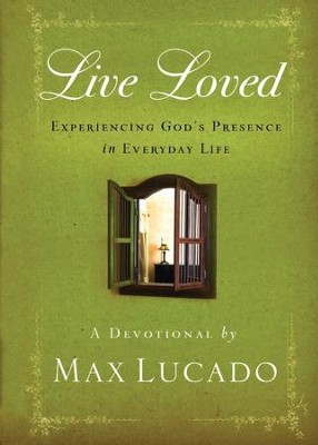 Live Loved: Experiencing God's Presence in Everyday Life - eBook  -     By: Max Lucado