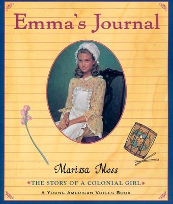 Emma's Journal: The Story of a Colonial Girl   -     By: Marissa Moss