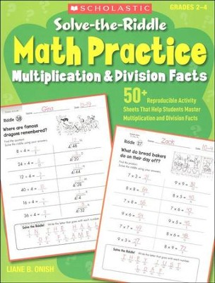 Solve-the-Riddle Math Practice: Multiplication & Division Facts  -     By: Liane Onish