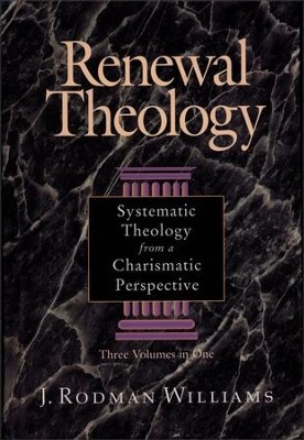 Renewal Theology: Systematic Theology from a Charismatic Perspective - eBook  -     By: Rodman Williams
