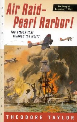 Air Raid - Pearl Harbor! The Story of December 7, 1941   -     By: Theodore Taylor