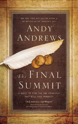 The Final Summit: A Quest to Find the One Principle That Will Save Humanity - eBook  -     By: Andy Andrews