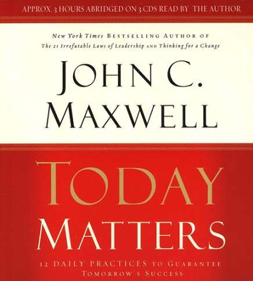 Today Matters - Audiobook on CD  -     By: John C. Maxwell