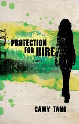Protection for Hire: A Novel - eBook  -     By: Camy Tang