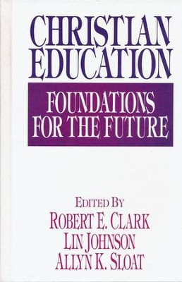 Christian Education    -     By: Robert Clark, Lin Johnson, Allyn Sloat
