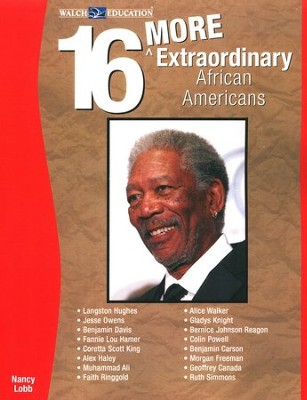 16 More Extraordinary African Americans   -     By: Nancy Lobb