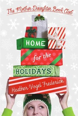 Home for the Holidays - eBook  -     By: Heather Vogel Frederick