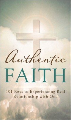 Authentic Faith: 101 Keys to Experiencing Real Relationship with God  -     By: David McLaughlan