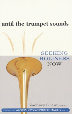 Until the Trumpet Sounds: Seeking Holiness Now  -     By: Zachary Grant