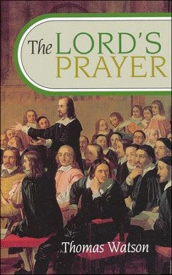 Lords Prayer:   -     By: Thomas Watson