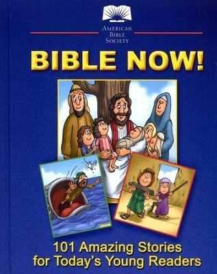 Bible Now!!: 101 Amazing Stories For Today's Young Readers  -