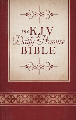 The KJV Daily Promise Bible: The Entire Bible Arranged in 365 Daily Readings-Featuring One of God's Promises for Every Day of the Year, paperback  -