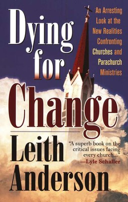 Dying for a Change   -     By: Leith Anderson