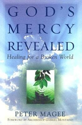God's Mercy Revealed: Healing for a Broken World   -     By: Peter Magee