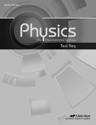 Physics: The Foundational Science Test Key   -