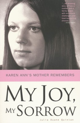 My Joy, My Sorrow: Karen Ann's Mother Remembers  -     By: Julia Duane Quinlan