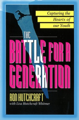 The Battle For A Generation: Life Changing Youth Ministry that Makes a Difference - eBook  -     By: Ron Hutchcraft