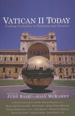 Vatican II Today: Calling Catholics to Holiness and Service  -     Edited By: Judy Ball, Joan McKamey     By: Judy Ball(Eds.) & Joan McKamey