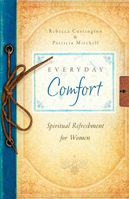 Everyday Comfort   -     By: Rebecca Currington & Patricia Mitchell