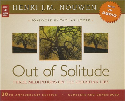 Out of Solitude: Three Meditations on the Christian Life  -     Narrated By: Paul Smith     By: Heni J.M. Nouwen
