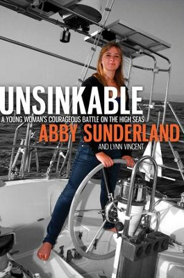 Unsinkable: A Young Woman's Courageous Battle on the High Seas - eBook  -     By: Abby Sunderland