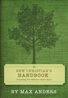 New Christian's Handbook: Everything Believers Need to Know - eBook  -     By: Max Anders